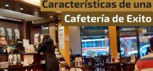 caracteristicas de una cafeteria de exito